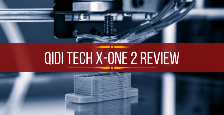 Qidi Tech X One 2 Review