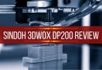 Sindoh 3dwox Dp200 Review